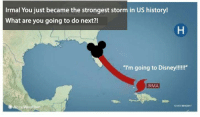 """Irmã: Irma! You just became the strongest storm in US history!  What are you going to do next?!  """"I'm going to Disney!!!!""""  IRMA  2 372"""