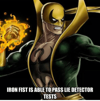 Memes, 🤖, and Iron Fist: IRON FIST IS ABLE TOPASS LIE DETECTOR  TESTS