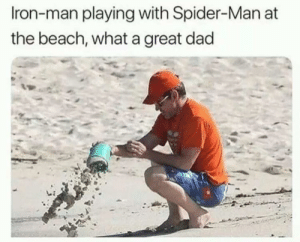 Dad, Dank, and Iron Man: Iron-man playing with Spider-Man at  the beach, what a great dad The strongest bond is between a father and son by mentalstarvation FOLLOW HERE 4 MORE MEMES.