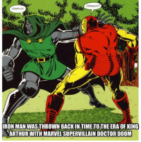ironical: IRON MANWASTHROWN BACKIN TIMETOTHE ERA OF KING  ARTHUR WITH MARVEL SUPERVILLAIN DOCTOR DOOM