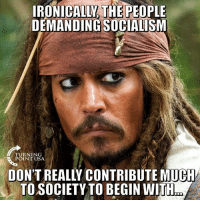 Funny, Memes, and 🤖: IRONICALLY, THE PEOPLE  DEMANDINGSOCIALİSM  TURNING  POINT USA  DON'T REALLY CONTRIBUTE MUCH  T○SOCIETY TO BEGIN WITH Funny How That Works... #SocialismSucks