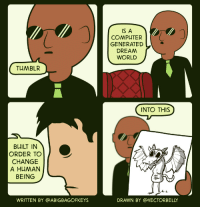 """Anime, Morpheus, and Tumblr: IS A  COMPUTER  GENERATED  DREM  WORLD  TUMBLR  INTO THIS  BUILT IN  ORDER TO  CHANGE  A HUMAN  BEING  WRITTEN BY @ABIGBAGOFKEYS  DRAWN BY @VECTORBELLY <p><a class=""""tumblr_blog"""" href=""""http://unionmetrics.tumblr.com/post/88773562377/twitterthecomic-tumblr-is-a-computer-generated"""">unionmetrics</a>:</p> <blockquote> <p><a class=""""tumblr_blog"""" href=""""http://twitterthecomic.tumblr.com/post/88418009140/tumblr-is-a-computer-generated-dream-world-built"""">twitterthecomic</a>:</p> <blockquote> <blockquote class=""""twitter-tweet""""> <p>Tumblr is a computer generated dream world, built in order to change a human being into this *morpheus holds up poorly drawn anime dragon*</p> <div>— Eiffel 65 - Blue.wav (@ABigBagOfKeys)</div> <a href=""""https://twitter.com/ABigBagOfKeys/statuses/232644827177680897"""">August 7, 2012</a></blockquote> <script charset=""""utf-8"""" src=""""//platform.twitter.com/widgets.js"""" type=""""text/javascript""""></script></blockquote> <p>Waiting to achieve our final form.</p> </blockquote>"""