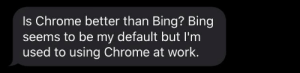 Is Chrome better than Bing?? Oi.: Is Chrome better than Bing?? Oi.
