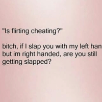25+ Best Is Flirting Cheating Memes | Im Right Memes, Slap ...
