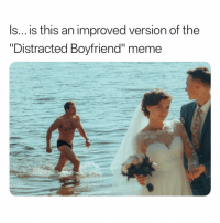 "This version is infinitely better (twitter | skylxrksays): Is... is this an improved version of the  ""Distracted Boyfriend"" meme This version is infinitely better (twitter 