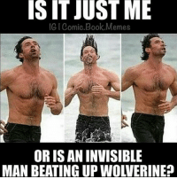 His faces 😂 MarvelousJokes Via @comic.book.memes: IS  IT  JUST  ME  G I Comic.Book.Memes  OR IS AN INVISIB  MAN BEATING UP WOLVERINE? His faces 😂 MarvelousJokes Via @comic.book.memes