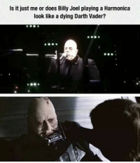 Seems legit!: Is it just me or does Billy Joel playing a Harmonica  look like a dying Darth Vader? Seems legit!