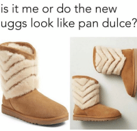 It does 😂😂😂  Follow us - Mexican Problems.: is it me or do the new  uggs look like pan dulce? It does 😂😂😂  Follow us - Mexican Problems.