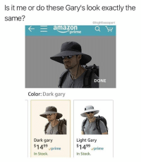 Amazon, Memes, and Cyber Monday: Is it me or do these Gary's look exactly the  same?  @highfiveexpert  <--amazon  . aw  prime  DONE  Color: Dark gary  Dark gary  $1499 vprime  In Stock  Light Gary  $1499 vprime  In Stock. If this is any indication of how shitty Cyber Monday is going to be, count me the fuck out.