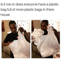 True, House, and True Story: Is it me or does everyone have a plastic  bag full of more plastic bags in there  house  G LOITSJAYMUSICKS True story 😂