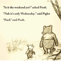 """Gym, Links, and Weekend: """"Is it the weekend yet?"""" asked Pooh.  """"Nah it's only Wednesday."""" said Piglet  """"Fuck"""" said Pooh. 😂😂 . • @DOYOUEVEN 👈🏼 USE 'DYE10' TO SAVE 10% OFF YOUR ORDER 🔥🌎 link in BIO ✔️"""