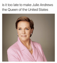 Can I be reborn as the Queen of Genovia's granddaughter? @gourmetlab: is it too late to make Julie Andrews  the Queen of the United States Can I be reborn as the Queen of Genovia's granddaughter? @gourmetlab