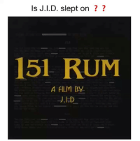 """Is @jidsv slept on ❓❓ (Full Song: """"151 Rum"""" by J.I.D.): Is J.l.D. slept on ? ?  151 RUM  A FILM BY Is @jidsv slept on ❓❓ (Full Song: """"151 Rum"""" by J.I.D.)"""