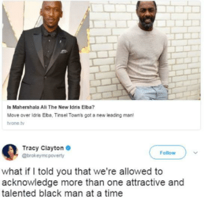 twos too many: Is Mahershala Ali The New Idris Elba?  Move over ldris Elba, Tinsel Towns got a new leading man!  vone tv  Tracy Clayton  @brokeymc poverty  Follow  what if I told you that we're allowed to  acknowledge more than one attractive and  talented black man at a time twos too many
