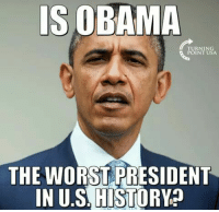 Memes, Obama, and The Worst: IS OBAMA  NING  POINT USA  THE WORST PRESIDENT  IN US HISTORY YES