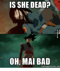 "@9gag is my go to meme acc - ""The man who removes a mountain begins by carrying away small stones."": IS SHE DEAD  OH, MAI BAD  memegenerator.net @9gag is my go to meme acc - ""The man who removes a mountain begins by carrying away small stones."""