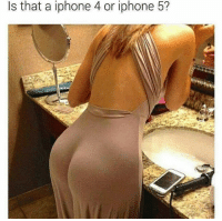 Iphone, Memes, and Iphone 4: Is that a iphone 4 or iphone 5?