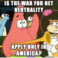 IS THE WAR FOR NET  NEUTRALITY  APPLY ONLY IN  AMERICA?  mgur