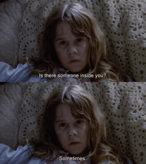 terminalgirl:The Exorcist (1973): Is there someone inside you?   Sometimes. terminalgirl:The Exorcist (1973)