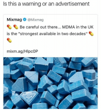 "U can't ""warn"" about the potency of a drug 😂😂😂😂😂 Madness . - - 🚨 FOLLOW: @whypree_tho_vip & @whypree_tv ⚠️ for more 🆘🔥‼️: Is this a warning or an advertisement  Mixmag @Mixmag  Be careful out there... MDMA in the UK  is the ""strongest available in two decades""  mixm.ag/HIpCOP U can't ""warn"" about the potency of a drug 😂😂😂😂😂 Madness . - - 🚨 FOLLOW: @whypree_tho_vip & @whypree_tv ⚠️ for more 🆘🔥‼️"