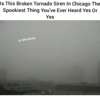 Wooow: Is This Broken Tornado Siren In Chicago The  Spookiest Thing You've Ever Heard Yes Or  Yes  lg: @hoodclips Wooow
