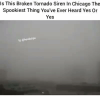 This is really creepy: Is This Broken Tornado Siren In Chicago The  spookiest Thing You've Ever Heard  Yes Or  Yes  lg: @hoodclips This is really creepy