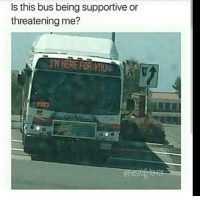 ( ͡° ͜ʖ ͡°) (Credit tagged) clean meme cleanmeme cleanmemes lol laughoutloud funny laughing laughinguntilicry laugh crying hilarious hahaha haha ha 😂 🤣 relatable wow omg used common stolen borrowed joking joker joke maymays maymay: Is this bus being supportive or  threatening me?  IM HERE FOR YOU  9183  51 ( ͡° ͜ʖ ͡°) (Credit tagged) clean meme cleanmeme cleanmemes lol laughoutloud funny laughing laughinguntilicry laugh crying hilarious hahaha haha ha 😂 🤣 relatable wow omg used common stolen borrowed joking joker joke maymays maymay