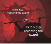 Sword, The Sword, and This: Is this guy  receiving the sword  Or  s this guy  receiving the  sword