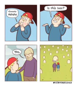 Yes, This, and Hehehe: Is this loss?  *Snnnrk  Hehehe  Yes.  2  SHC  BITESIZECOMICS Loss