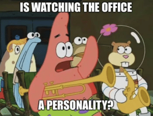 Half the girls on tinder: IS WATCHING THE OFFICE  A PERSONALITY? Half the girls on tinder