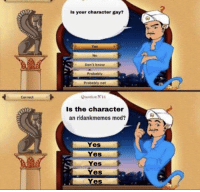 """Yes, Gay, and Character: Is your character gay?  No  Don't knaw  Probably  Probably not  aetion N1  Is the character  an rldankmemes mod?  Correct  Yes  Yes  Yes  Yes  Yes <p>New investment? via /r/MemeEconomy <a href=""""https://ift.tt/2qPJqWW"""">https://ift.tt/2qPJqWW</a></p>"""