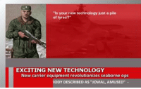"""Is your new technology just a pile  of tyres?""  EXCITING NEW TECHNOLOGY  New carrier equipment revolutionizes seaborne ops  RODY DESCRIBED A  ""JOVIAL, AMUSED"" Groundbreaking Russian military technology  Cheeki breeki"