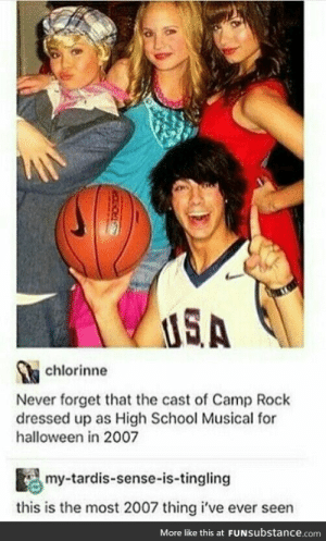 Halloween, High School Musical, and School: ISA  chlorinne  Never forget that the cast of Camp Rock  dressed up as High School Musical for  halloween in 2007  my-tardis-sense-is-tingling  this is the most 2007 thing i've ever seen  More like this at FUNsubstance.com Never forget