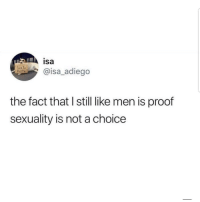 Latinos, Memes, and Omg: isa  @isa_adiego  the fact that I still like men is proof  sexuality is not a choice Omg 😂😂😂😂 🔥 Follow Us 👉 @latinoswithattitude 🔥 latinosbelike latinasbelike latinoproblems mexicansbelike mexican mexicanproblems hispanicsbelike hispanic hispanicproblems latina latinas latino latinos hispanicsbelike