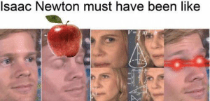 Big brain time: Isaac Newton must have been like Big brain time