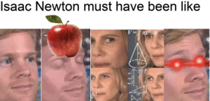 srsfunny:  Gravity epic: Isaac Newton must have been like  V=1 Tr  sin  FINGIIn srsfunny:  Gravity epic