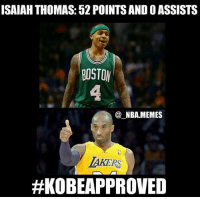 Kobe Bryant approved this.: ISAIAH THOMAS: 52 POINTSANDOASSISTS  BOSTON  NBA MEMES  LAKERS  Kobe Bryant approved this.