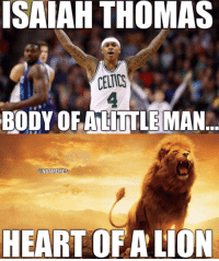 ISAIAH THOMAS  BODY OF ALITTLEMAN  @NBAMEMES  HEART OF A LION Never doubt again.