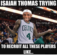 IT trynna pick up Hayward, PG13, Kyrie, Magic Johnson and Kareem Abdul-Jabbar this offseason 💀 nbamemes nba_memes_24: ISAIAH THOMAS TRYING  @nba memes 24-  TO RECRUIT ALL THESE PLAYERS  LIKE.. IT trynna pick up Hayward, PG13, Kyrie, Magic Johnson and Kareem Abdul-Jabbar this offseason 💀 nbamemes nba_memes_24