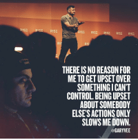Memes, Control, and Reason: ISE pie  RISE  RISE RISE RISE R!SE R!SE  THERE IS NO REASON FOR  ME TO GET UPSET OVER  SOMETHINGICANT  CONTROL. BEING UPSET  ABOUT SOMEBODY  ELSE'S ACTIONS ONLY  SLOWS ME DOWN  @GARYVEE Easily one of the most important concepts I have ... a mindset that has allowed me to move fast and not look back .. entrepreneursMindSet I basically don't judge people or expect anything and just honestly put everything on me ... I'm in control!