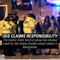 DEVELOPING: Islamic State group says one of its members carried out the Manchester attack that killed 22 people at an ArianaGrande concert.: ISIS CLAIMS RESPONSIBILITY  The Islamic State terrorist group has claimed  credit for the Ariana Grande concert attack in  Manchester  FOX  NEWS  Peter Byrne/PA via AP DEVELOPING: Islamic State group says one of its members carried out the Manchester attack that killed 22 people at an ArianaGrande concert.