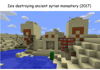 "Isis, Memes, and Http: Isis destroying ancient syrian monastery (2017)  THT THT THT N THT  НЕ  TNT TNTTHT  THT THT  THT <p>Kaboom via /r/memes <a href=""http://ift.tt/2pdphZi"">http://ift.tt/2pdphZi</a></p>"