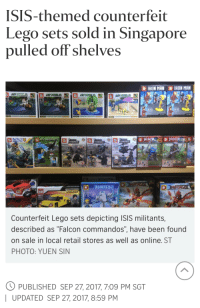 "lego sets: ISIS-themed counterfeit  Lego sets sold in Singapore  pulled off shelves  IRON MAN IRON MAN  6-12  6-12  Counterfeit Lego sets depicting ISIS militants,  described as ""Falcon commandos"", have been found  on sale in local retail stores as well as online. ST  PHOTO: YUEN SIN  PUBLISHED SEP 27, 2017, 7:09 PM SGT  