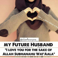 Feveryone My Future Husband I Love You For The Sake Of Allah