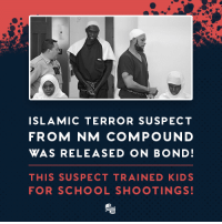 Can you believe this!? A Judge in New Mexico allowed these suspects to walk out of jail! These potential radical Islamic terrorists were training starving kids to kill teachers in schools!  How is this not a threat to our country?!!?: ISLAMIC TERROR SUSPECT  FROM NM COMPOUND  WAS RELEASED ON BOND  THIS SUSPECT TRAINED KIDS  FOR SCHOOL SHOOTINGS Can you believe this!? A Judge in New Mexico allowed these suspects to walk out of jail! These potential radical Islamic terrorists were training starving kids to kill teachers in schools!  How is this not a threat to our country?!!?
