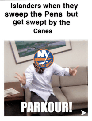 National Hockey League (NHL), Good, and Parkour: Islanders when they  sweep the Pens but  get swept by the  Canes  DE  ANO  PARKOUR At least they went 500 in the playoffs... a good 4-4