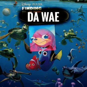 I don't know by EsseOptimus FOLLOW 4 MORE MEMES.: iSNEp PIXAR  FINDING  DA WAE I don't know by EsseOptimus FOLLOW 4 MORE MEMES.