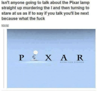 Animals, Anime, and Fucking: Isn't anyone going to talk about the Pixar lamp  straight up murdering the l and then turning to  stare at us as if to say if you talk you'll be next  because what the fuck  horrid  X A R  ANIMATION STUDIOS