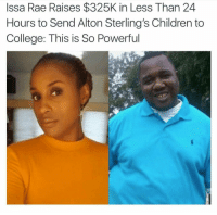 Children, College, and Funny: Issa Rae Raises $325K in Less Than 24  Hours to Send Alton Sterling's Children to  College: This is So Powerful This is what you call help