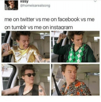 Facebook, Instagram, and Memes: issy  @homeisarealsong  me on twitter vs me on facebook vs me  on tumblr vs me on instagram  tr Yes, I am aware of how old this is. No, I do not care